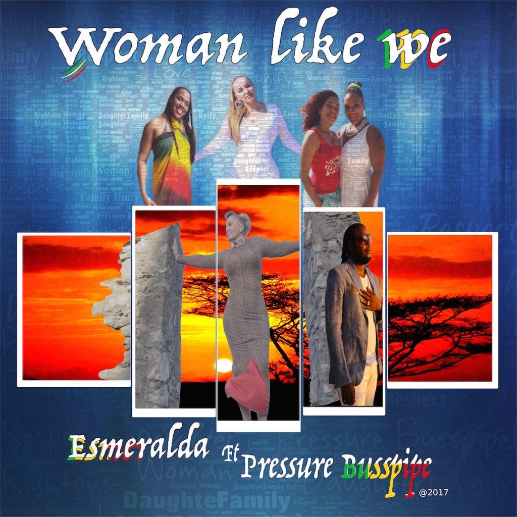 New Reggae Music Esmeralda Woman Like We