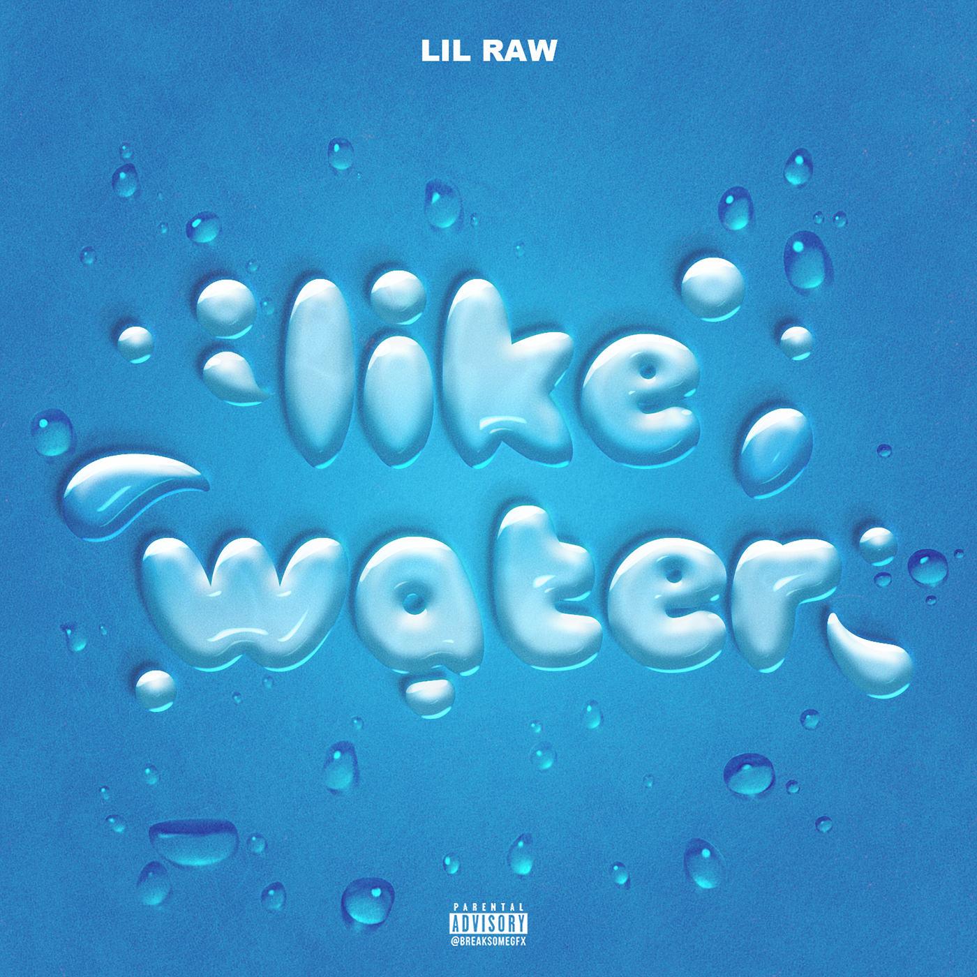 Lil Raw Like Water Making Waves